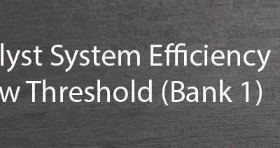 P0420 catalyst system efficiency below threshold bank 1